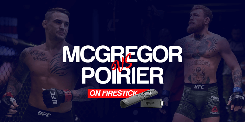 Watch McGregor vs Poirier on Firestick