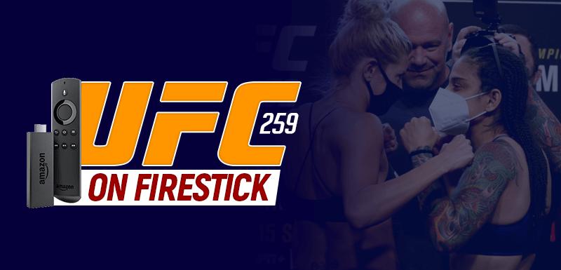 UFC 259 On Firestick