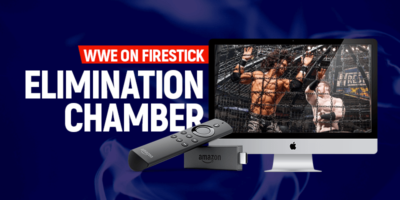 WWE Elimination Chamber on Firestick