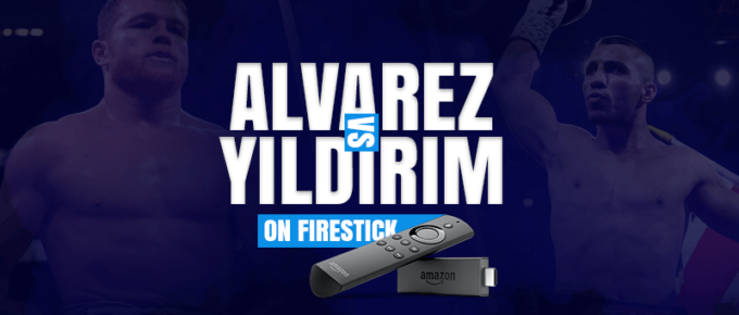 Watch Alvarez vs Yildirim on Firestick