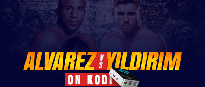Watch Alvarez vs Yildirim on Kodi