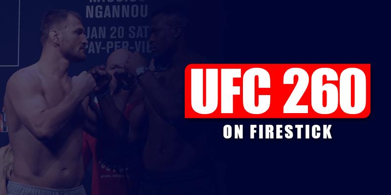 UFC 260 On Firestick