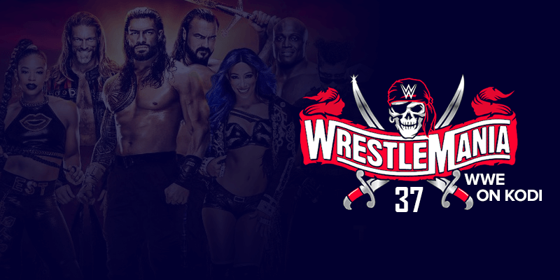 WWE WrestleMania 37 on Kodi