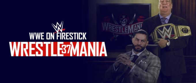 WWE WrestleMania37 on Firestick