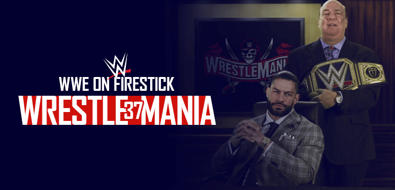 WWE WrestleMania37 on Firestick