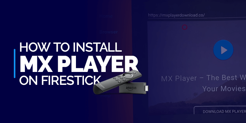 How to Install MX Player on FireStick