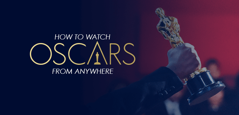 How to Watch Oscars from anywhere