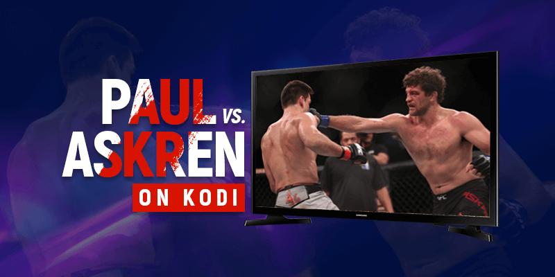 Watch Jake Paul vs Ben Askren on Kodi