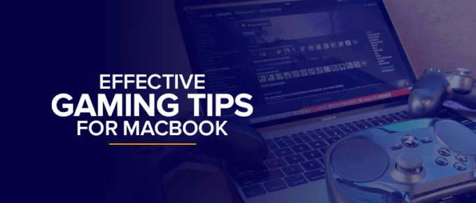 Effective Gaming Tips for MacBook