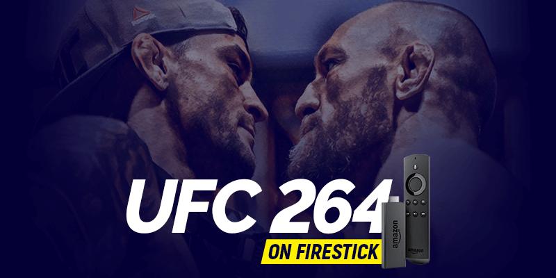 Watch UFC 264 on Firestick