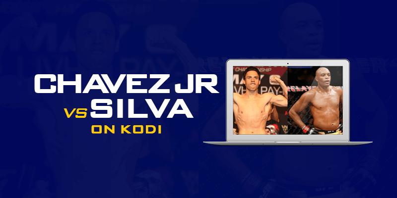 Watch Julio Cesar Chavez Jr. vs Anderson Silva on Kodi