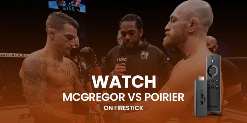 Watch McGregor vs Poirier on firestick