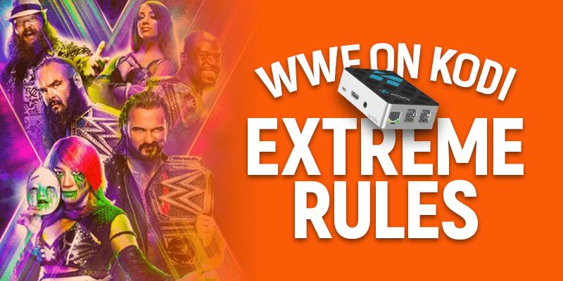 WWE Extreme Rules on Kodi