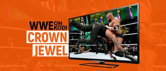 WWE Crown Jewell on Kodi